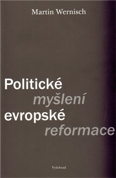 Obálka titulu Politické myšlení evropské reformace