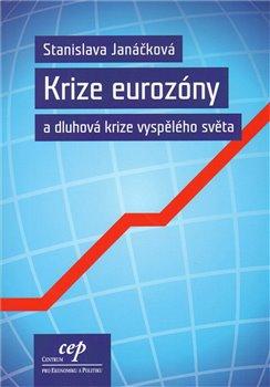 Obálka titulu Krize eurozóny a dluhová krize vyspělého světa