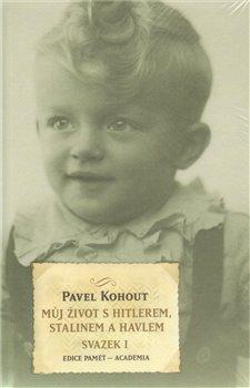 Obálka titulu Můj život s Hitlerem, Stalinem a Havlem /dva svazky/