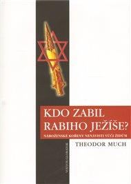Kdo zabil rabiho Ježíše?