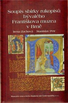 Obálka titulu Soupis sbírky rukopisů bývalého Františkova muzea v Brně