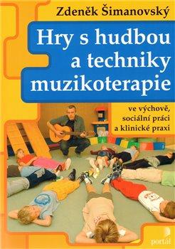 Obálka titulu Hry s hudbou a techniky muzikoterapie