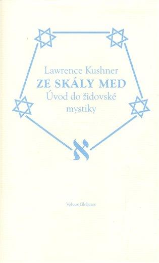 Ze skály med - Lawrence Kushner   Booksquad.ink