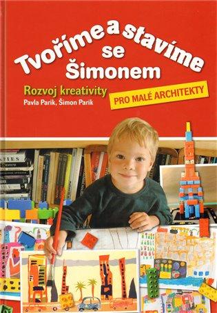 Tvoříme a stavíme se Šimonem - Pavla Parik,   Booksquad.ink