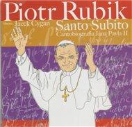 Santo Subito / Cantobiografia Jána Pavla II