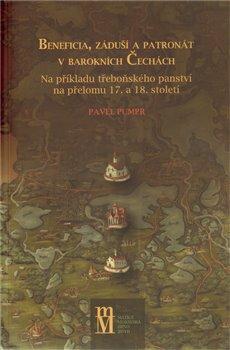 Obálka titulu Beneficia, záduší a patronát v barokních Čechách