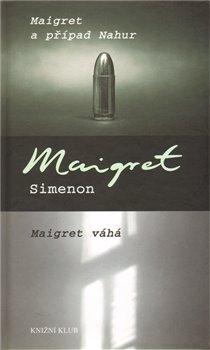 Obálka titulu Maigret a případ Nahur, Maigret váhá