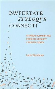 Obálka titulu Utváření humanistické učenecké komunity v českých zemích / Paupertate styloque connecti.