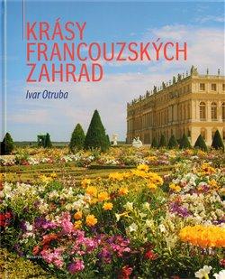 Obálka titulu Krásy francouzských zahrad
