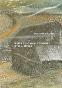 Obálka titulu Zpráva o putování studentů Petra a Jakuba