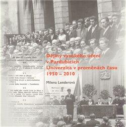 Obálka titulu Dějiny vysokého učení v Pardubicích