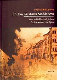 Jihlava Gustavu Mahlerovi