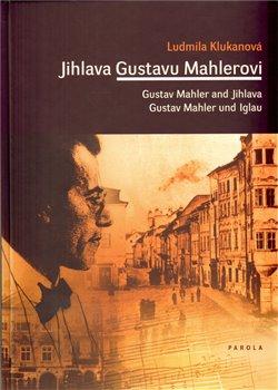 Obálka titulu Jihlava Gustavu Mahlerovi