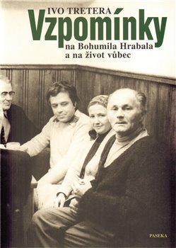 Obálka titulu Vzpomínky na Bohumila Hrabala a na život vůbec