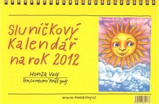 Sluníčkový kalendář 2012 - stolní - Honza Volf   Booksquad.ink