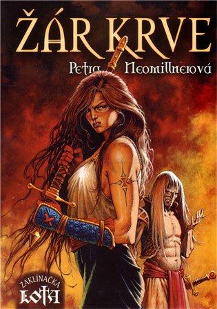 Žár krve:Zaklínačka Lota - Petra Neomillnerová   Booksquad.ink