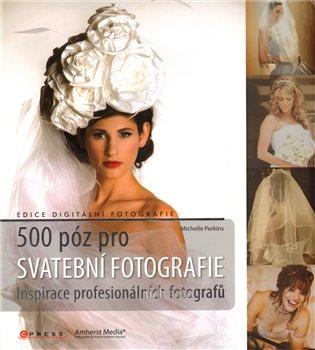 500 póz pro svatební fotografie - Michelle Perkins | Booksquad.ink
