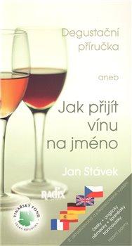 Obálka titulu Degustační příručka /2.vyd/ aneb Jak přijít vínu na jméno