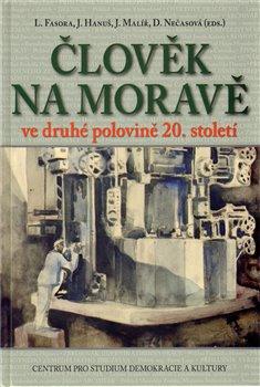 Obálka titulu Člověk na Moravě ve druhé polovině 20. století