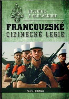 Obálka titulu Historie a současnost francouzské cizinecké legie