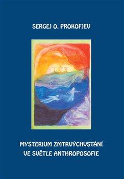 Obálka titulu Mysterium zmrtvýchvstání ve světle Anthroposofie