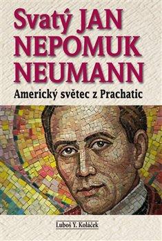 Obálka titulu Svatý Jan Nepomuk Neumann