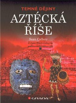 Obálka titulu Aztécká říše