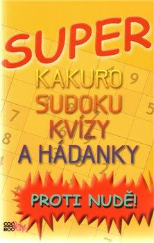 Obálka titulu Super kakuro, sudoku, kvízy a hádanky