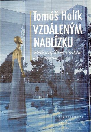 Vzdáleným nablízku + CD:Vášeň a trpělivost v setkání víry s nevírou - Tomáš Halík   Booksquad.ink
