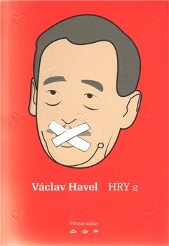 Obálka titulu Václav Havel: Hry 2