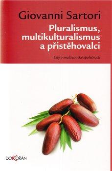 Obálka titulu Pluralismus, multikulturalismus a přistěhovalci