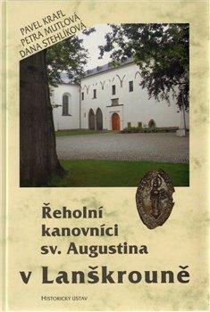 Obálka titulu Řeholní kanovníci sv. Augustina v Lanškrouně.