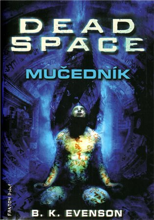 Dead Space - Mučedník - B.K. Evenson | Booksquad.ink