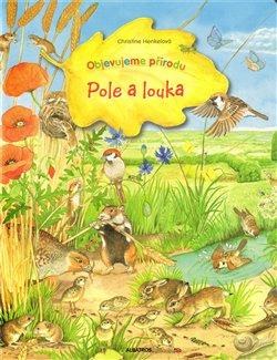 Obálka titulu Pole a louka - Objevujeme přírodu