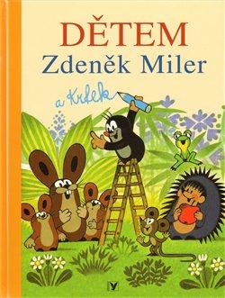 Obálka titulu Dětem - Zdeněk Miler a Krtek