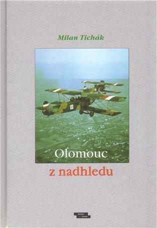 Olomouc z nadhledu - Milan Tichák   Booksquad.ink