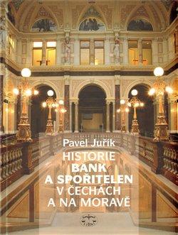 Obálka titulu Historie bank a spořitelen v Čechách a na Moravě