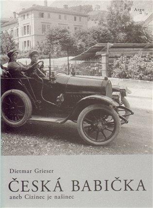 Česká babička - Dietmar Grieser | Booksquad.ink