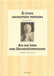Ze života univerzitního profesora / Aus dem Leben eines Universitätsprofessors