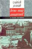 Obálka knihy Brno - můj Amarcord v čase zatmění