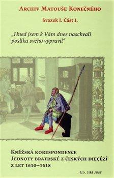 Obálka titulu Kněžská korespondence Jednoty bratrské z českých diecézí z let 1610–1618