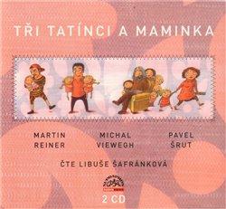Tři tatínci a maminka, CD - Michal Viewegh, Martin Reiner, Pavel Šrut