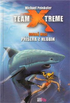 Příšera z hlubin. Team Xtreme - druhá mise - Michael Peinkofer