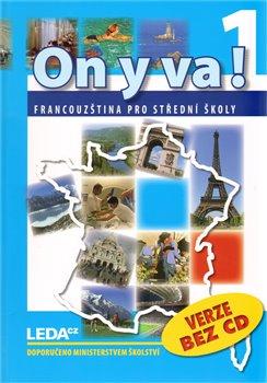 ON Y VA! 1 učebnice. Francouzština pro střední školy - Jitka Taišlová