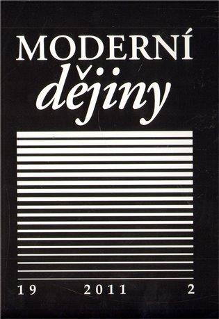Moderní dějiny 19:Časopis pro dějiny 19. a 20. století - - | Booksquad.ink