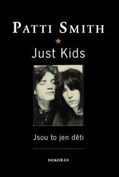 Obálka titulu Just Kids / Jsou to jen děti