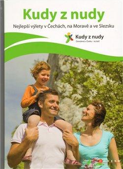 Obálka titulu Kudy z nudy  Nejlepší výlety v Čechách, na Moravě a ve Slezsku