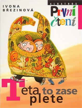 Teta to zase plete - Ivona Březinová | Booksquad.ink