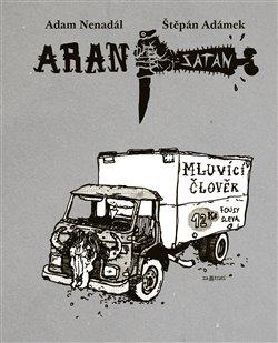 Obálka titulu Aran Satan: Mluvící člověk