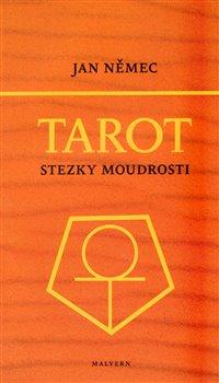 Obálka titulu Tarot aneb Stezky moudrosti